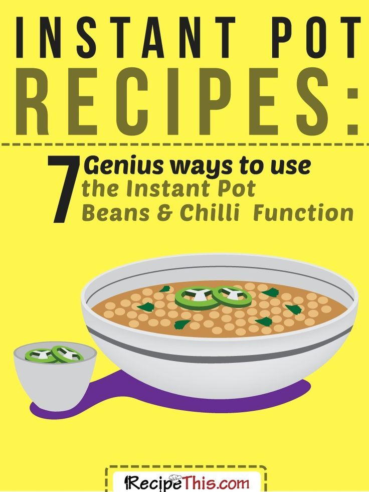 Instant Pot Recipes | Instant Pot Bean & Chilli Recipes – 7 Genius Ways To Use The Instant Pot Bean & Chilli Function