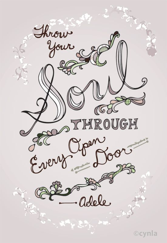 Cynla Poster - Throw your soul through every open door - Adele Quote