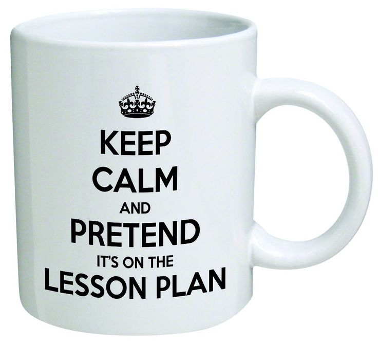 AmazonSmile | Keep calm and pretend it's on the lesson plan. Teacher, school - Coffee Mug © By Heaven Creations 11 oz -Funny Inspirational and motivational: Coffee Cups & Mugs