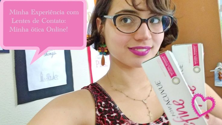 Minha Experiência com Lentes de Contato: Minha Ótica  Online!