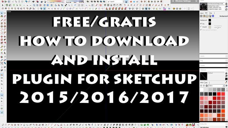Free/Gratis Install Plugins for Sketchup 2015 2016 2017
