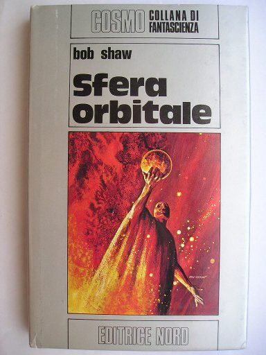 """The novel """"Orbitsville"""" by Bob Shaw was published for the first time in the magazine """"Galaxy Science Fiction"""" in installments between June and August 1974 and as a book in 1975. It's the first novel of the Orbitsville trilogy. Cover from an Italian edition. Click to read a review of this novel!"""