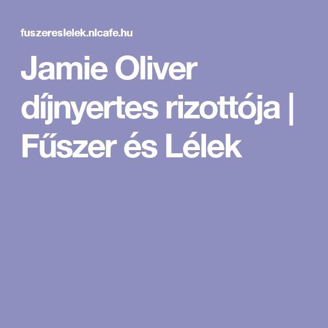 Jamie Oliver díjnyertes rizottója | Fűszer és Lélek