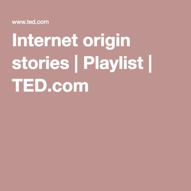 Internet origin stories | Playlist | TED.com