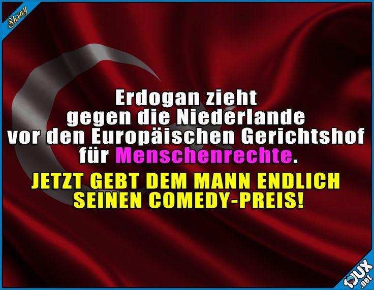 Jetzt hat er ihn sich wirklich verdient! #Erdogan #Menschenrechte #Niederlande #Holland #Nachrichten #Sprüche