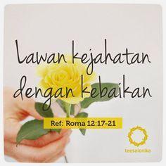 'Lawanlah Kejahatan dengan Kebaikan' (Roma 12:17-21).