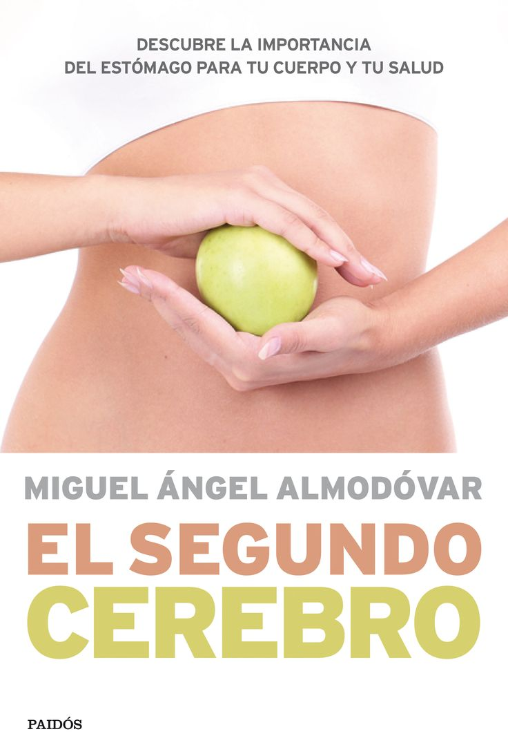 El segundo cerebro, de Miguel Ángel Almodóvar. Descubre cómo la relación entre nuestro intestino y nuestro cerebro es primordial en el funcionamiento de nu...