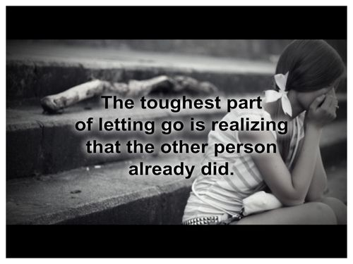 """The toughest part of letting go is realizing that the other person already did""  #Inspirational #BrokenRelationships #HeartBroken #LetGo #picturequotes  View more #quotes on http://quotes-lover.com"