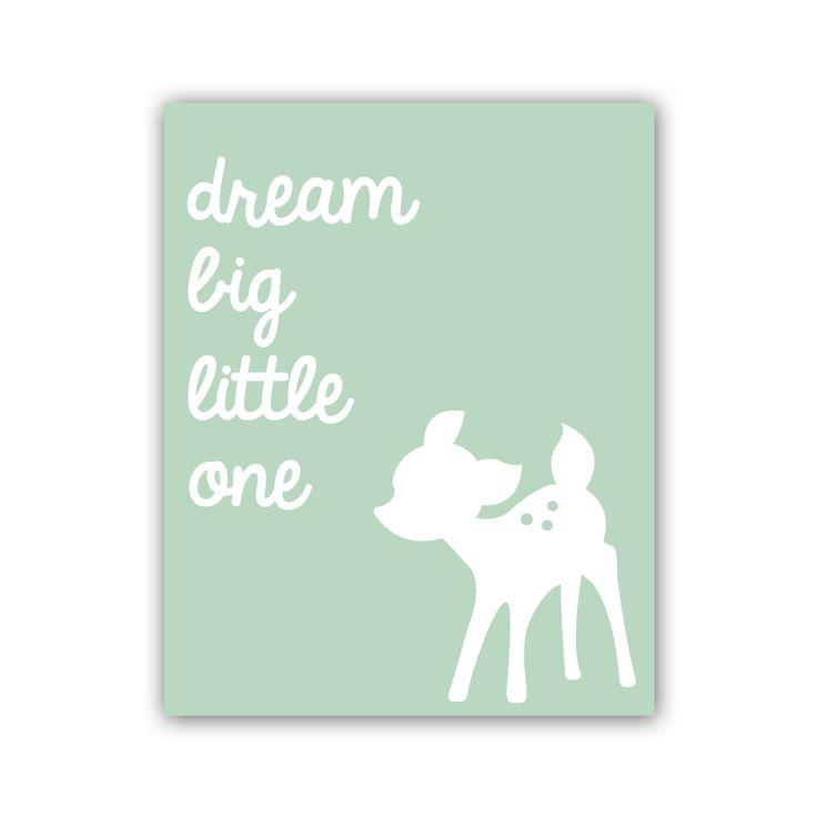 Dream Big Little One Art Print 8x10 Inch Nursery Deer Print Woodland Nursery Print in Mint - Customize Your Colors. $18.00, via Etsy.