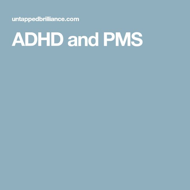ADHD and PMS