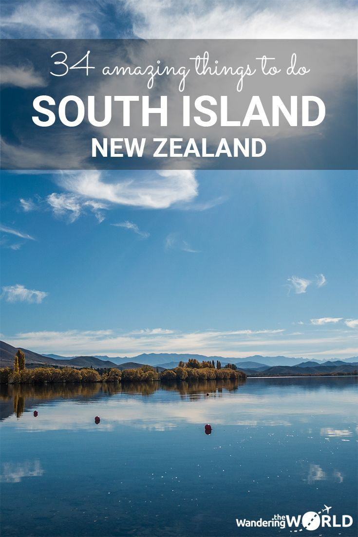 34 Amazing Things to do on the South Island of New Zealand - Wandering the World http://wandering.world/things-to-do-south-island-new-zealand/?utm_campaign=coschedule&utm_source=pinterest&utm_medium=Wandering%20the%20World&utm_content=34%20Amazing%20Things%20to%20do%20on%20the%20South%20Island%20of%20New%20Zealand