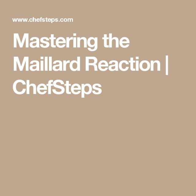 Mastering the Maillard Reaction | ChefSteps