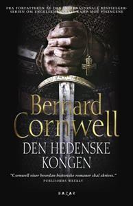 Den hedenske kongen; roman (Innbundet) av Bernard Cornwell fra Adlibris. Om denne nettbutikken: http://nettbutikknytt.no/adlibris/