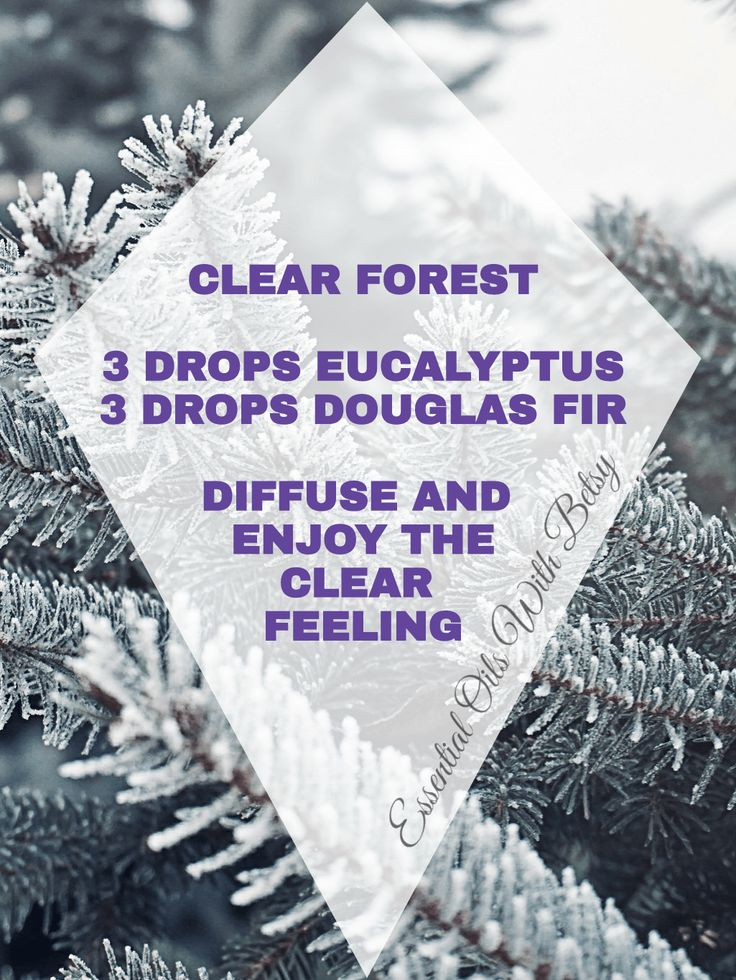 15 BRAND NEW DIFFUSER BLENDS: CLEAR FOREST 3 DROPS EUCALYPTUS 3 DROPS DOUGLAS FIR DIFFUSE AND ENJOY THE CLEARN FEELING