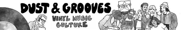 Dust & Grooves ~ Vinyl. Music. Culture