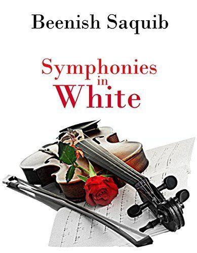 Symphonies in White by Beenish Saquib, http://www.amazon.com/dp/B00U1MOIDW/ref=cm_sw_r_pi_dp_NaTbvb1S7VN2V