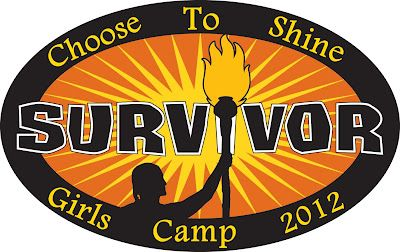 "Survivor ""Life is to be Enjoyed...Not Just Endured"": Girls Camp 2012"