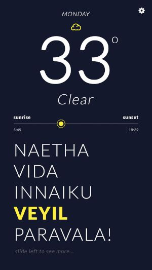 This is a fun project which I did on my free time. Minimal weather app shows you not only weather but also tells you how it feels (Only guys who know tamil language will understand). I could hv used tamil font but i'm a bit sloppy. Inspired from authentic…