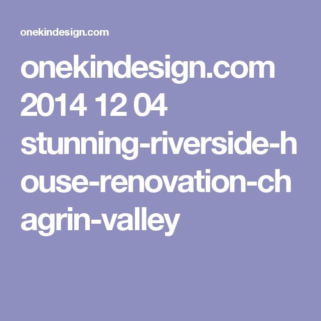 onekindesign.com 2014 12 04 stunning-riverside-house-renovation-chagrin-valley