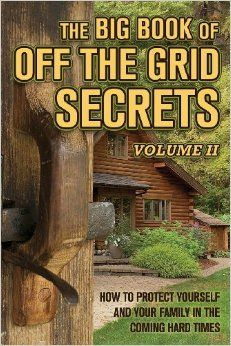 "Last year, Off the Grid News put out their first volume of The Big Book of Off the Grid Secrets and it was a wonderful success. As our readers know, Off the Grid News has been leading the way in hard-hitting news, practical help, and time-saving tips for getting ""off the grid."" Daily articles in their newsletter and on their website run the gamut from gardening to hunting,"