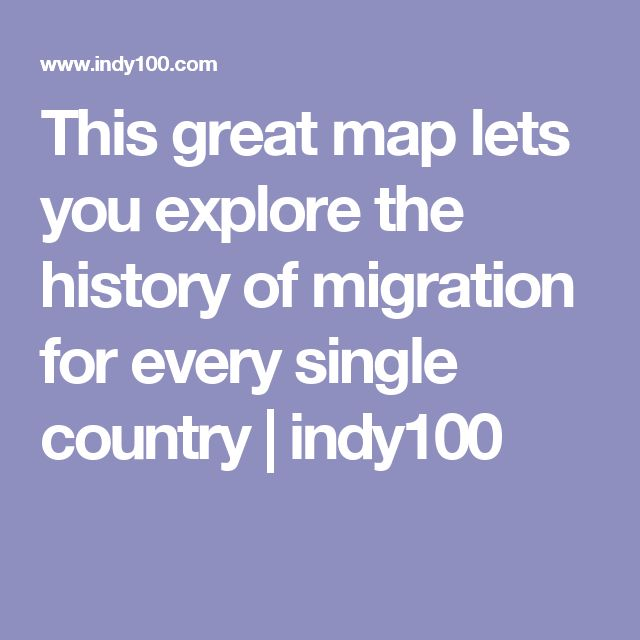 This great map lets you explore the history of migration for every single country | indy100