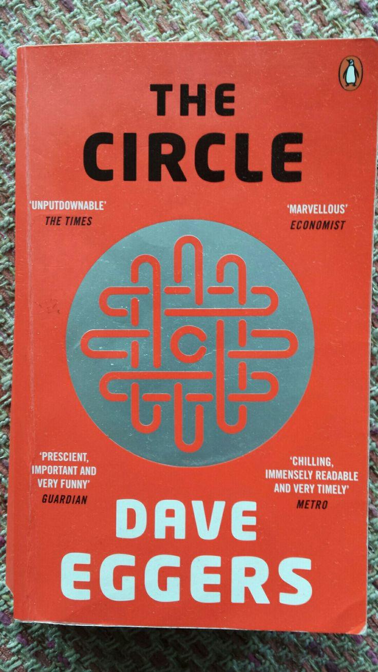 Dave Eggers-the Circle: verhaal nogal rechttoe rechtaan maar boodschap relevant