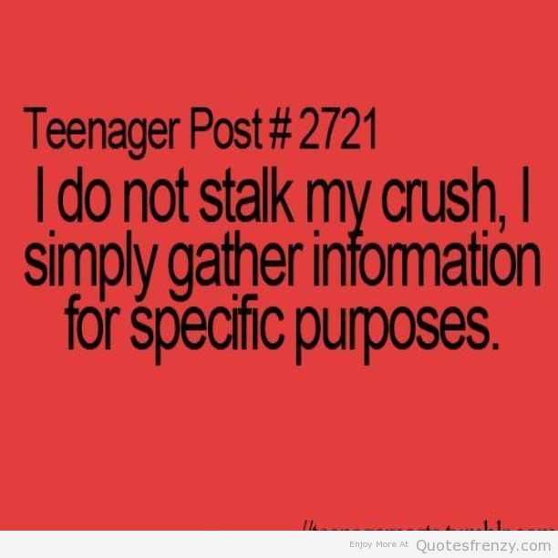 crush funny teenagerpost cute laughing stalker Quotes