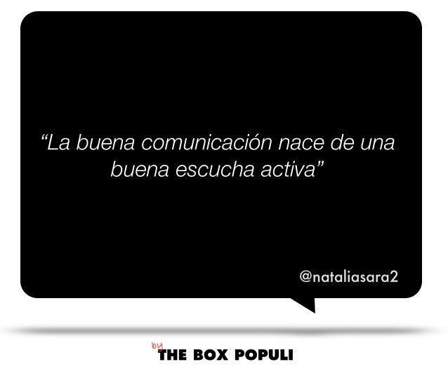 """""""La buena comunicación nace de una buena escucha activa @nataliasara2."""