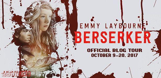Berserker by Emmy Laybourne ~ Jean BookNerd