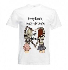 T-shirt koszulka bluzka EVERY BLONDE NEEDS A BRUNETTE BEST FRIEND przyjaciółki best friend dla najlepszej przyjaciółki