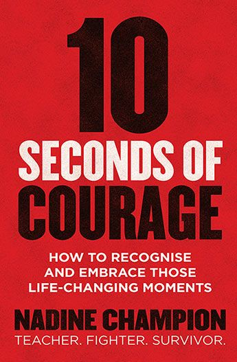 10 Seconds of Courage by Nadine Champion ISBN: 9781760293604