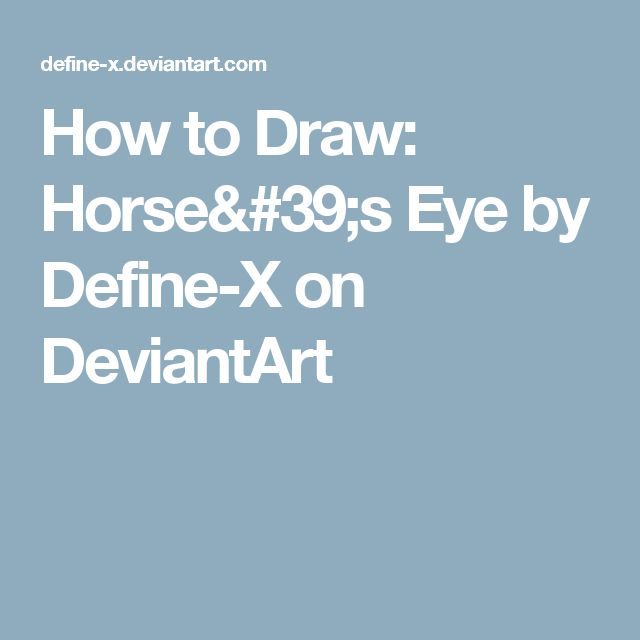 How to Draw: Horse's Eye by Define-X on DeviantArt