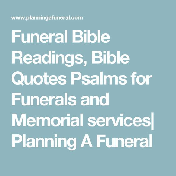 Funeral Bible Readings, Bible Quotes Psalms for Funerals and Memorial services| Planning A Funeral
