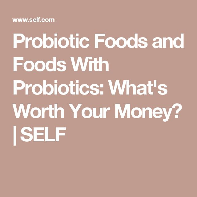 Probiotic Foods and Foods With Probiotics: What's Worth Your Money? | SELF