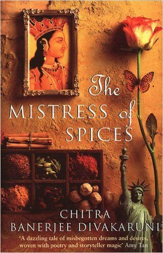 """One of my favorite books ❤️ loved it! """"The Mistress of Spices"""""""
