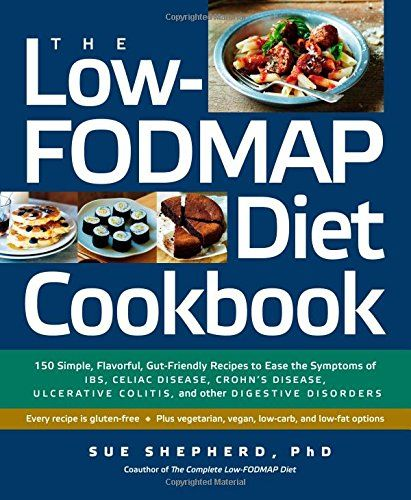 The Low-FODMAP Diet Cookbook: 150 Simple, Flavorful, Gut-Friendly Recipes to Ease the Symptoms of IBS, Celiac Disease, Crohn's Disease, Ulcerative Colitis, and Other Digestive Disorders by Sue Shepherd PhD http://smile.amazon.com/dp/1615191917/ref=cm_sw_r_pi_dp_fcyJub1FX5BSP