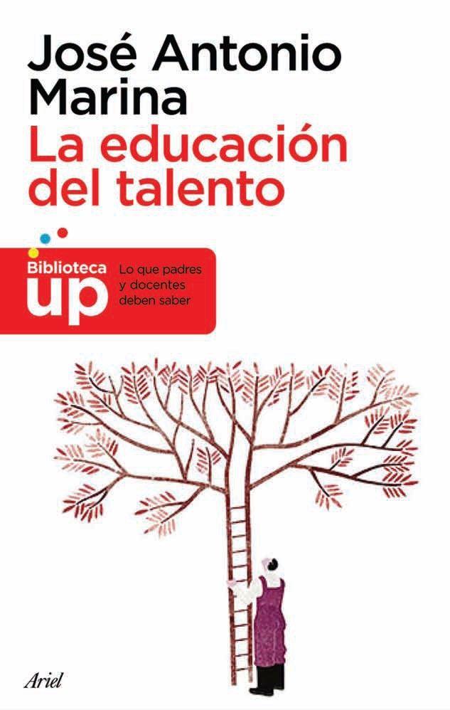 jose antonio marina la educación del talento - Lo que padres y educadores deben saber.