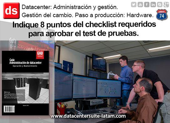 Datacenter Datacentersuite  Indique 8 puntos del checklist requeridos para aprobar el test de pruebas.