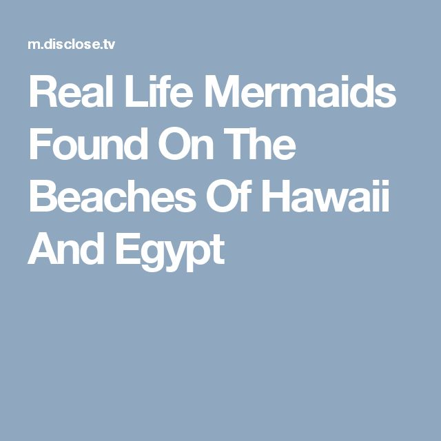 Real Life Mermaids Found On The Beaches Of Hawaii And Egypt