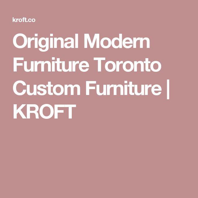 Original Modern Furniture Toronto Custom Furniture | KROFT