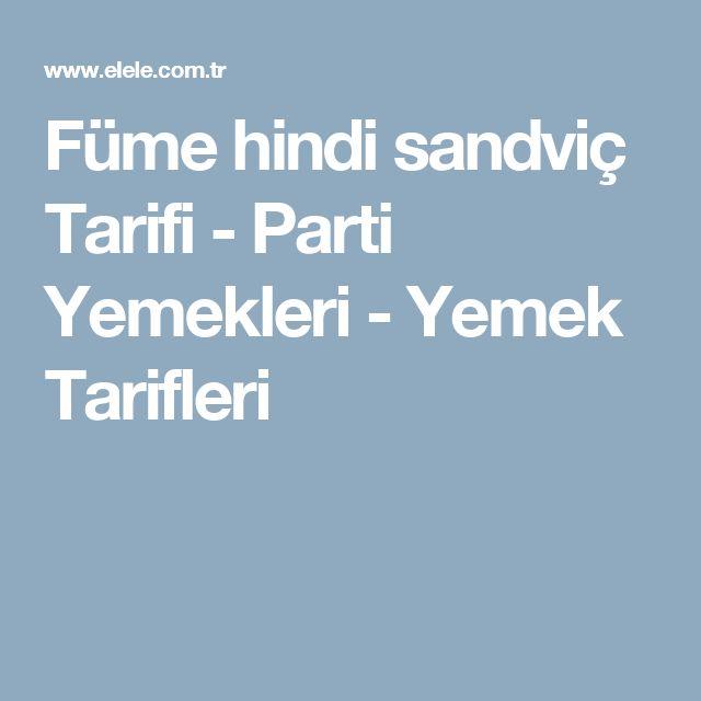 Füme hindi sandviç Tarifi - Parti Yemekleri - Yemek Tarifleri