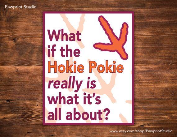 PRINTABLE What If The Hokie Pokie Really Is What It's All About - Virginia Tech Hokies #hokies #virginiatech