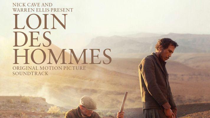 Soundtrack review: Far from man (Loin des hommes) (Nick Cave & Warren Ellis – 2015)