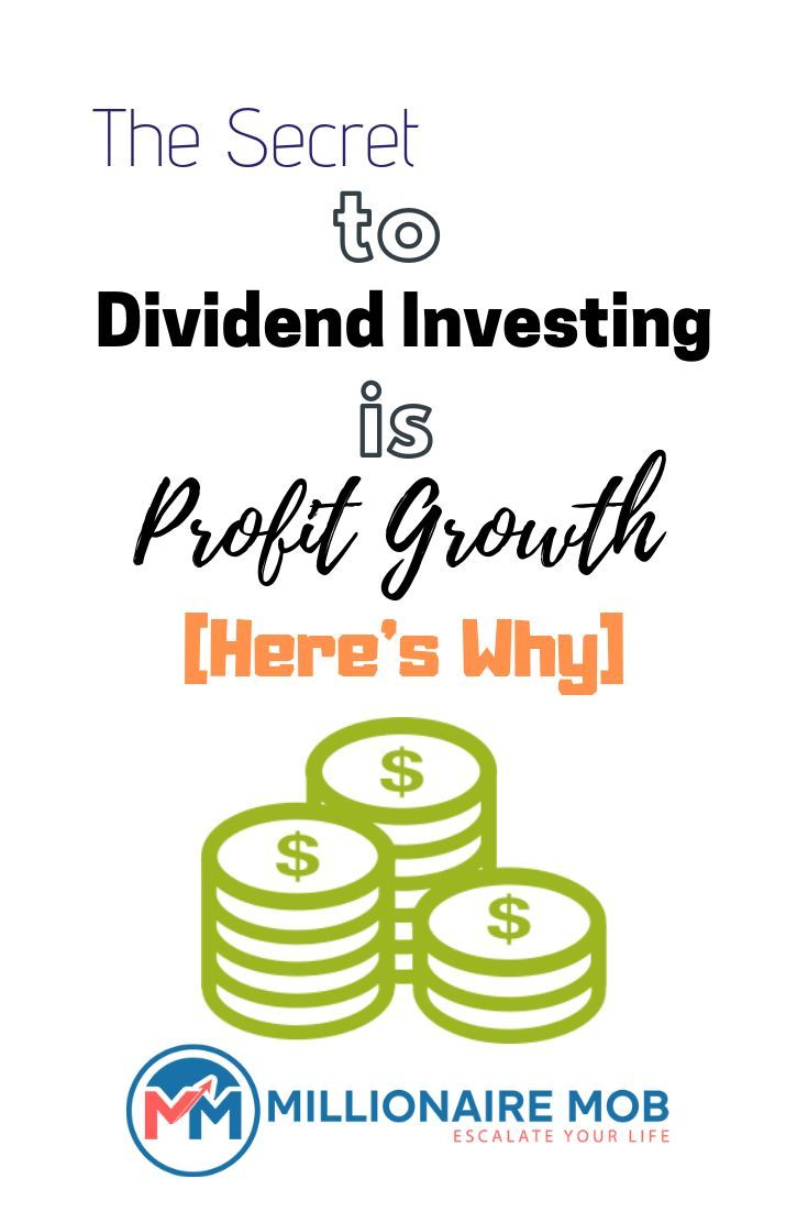 The Secret To Dividend Investing Is Profit Growth Here S Why