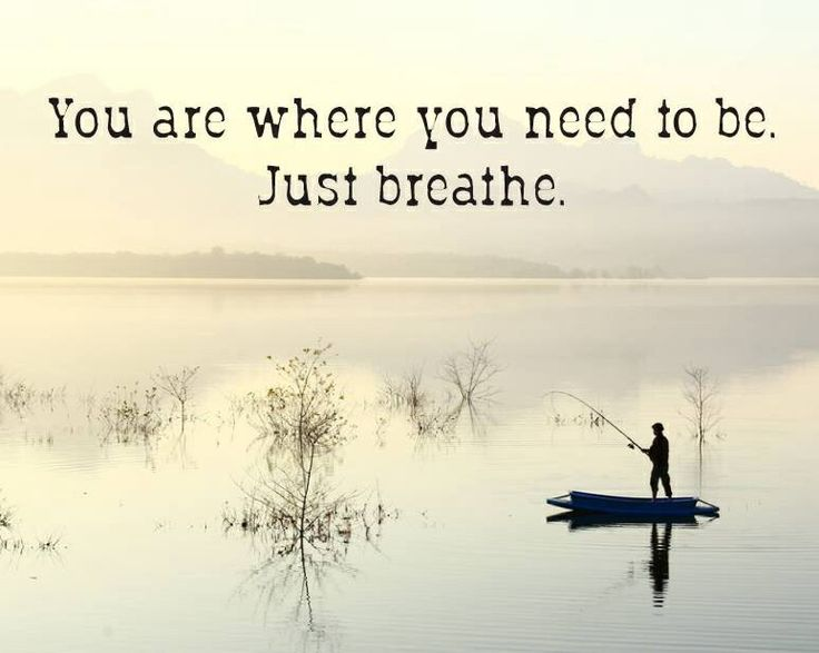 Just breathe | Quotes That Touch Me in 2014 | Pinterest ...