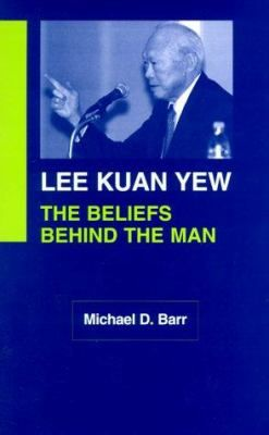 Lee Kuan Yew: the Beliefs Behind the Man by Michael D. Barr. He is an international figure. He is particularly renowned as a principle architect of the 'Asian values' campaign of the 1990s, which sought to preserve the undemocratic traits of Asian culture while attending to the demands of a capitalist economy operating globally.