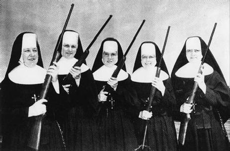 Nuns with guns... gotta love it.