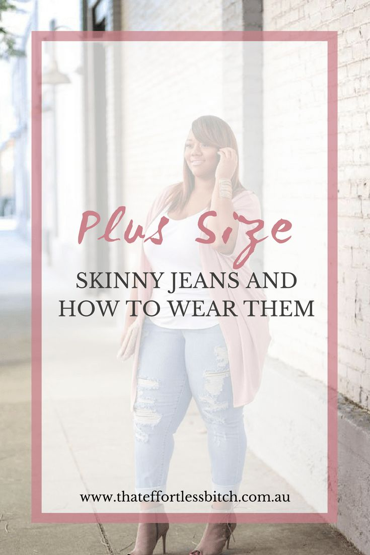 how to style plus size skinny jeans