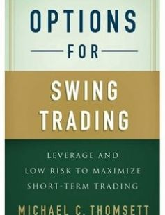 Options for Swing Trading Leverage and Low Risk to Maximize Short-Term Trading free download by Michael C. Thomsett ISBN: 9781137282569 with BooksBob. Fast and free eBooks download.  The post Options for Swing Trading Leverage and Low Risk to Maximize Short-Term Trading Free Download appeared first on Booksbob.com.