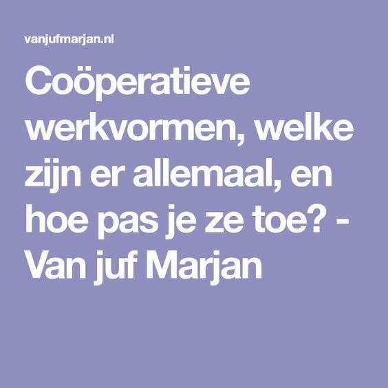 Coöperatieve werkvormen, welke zijn er allemaal, en hoe pas je ze toe? - Van juf Marjan